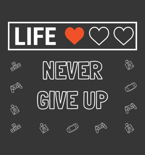 life never give up tee