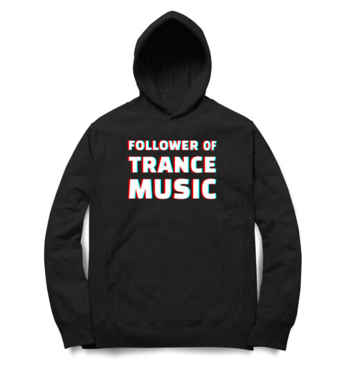 follower-of-trance-music-hoodie-Online