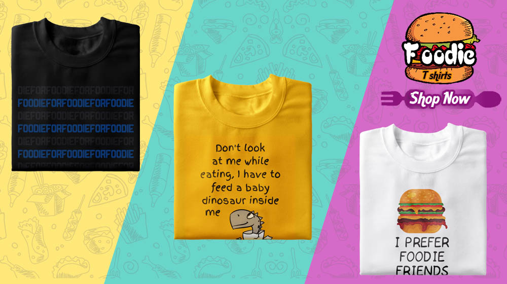 Buy T Shirts for Foodies Online