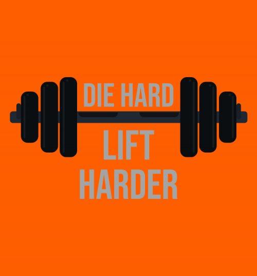 Die Hard Lift Harder T Shirt